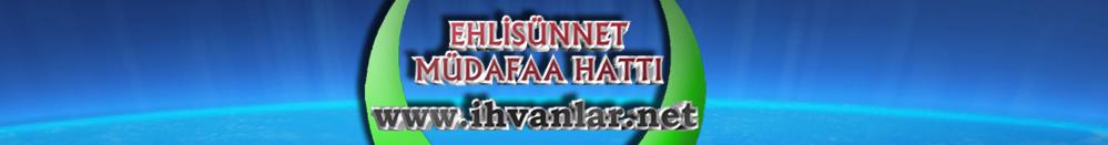 ihvanlar.net EHLİ SÜNNET MÜDAFAA HATTI ismailağa İsmailağa cemaati